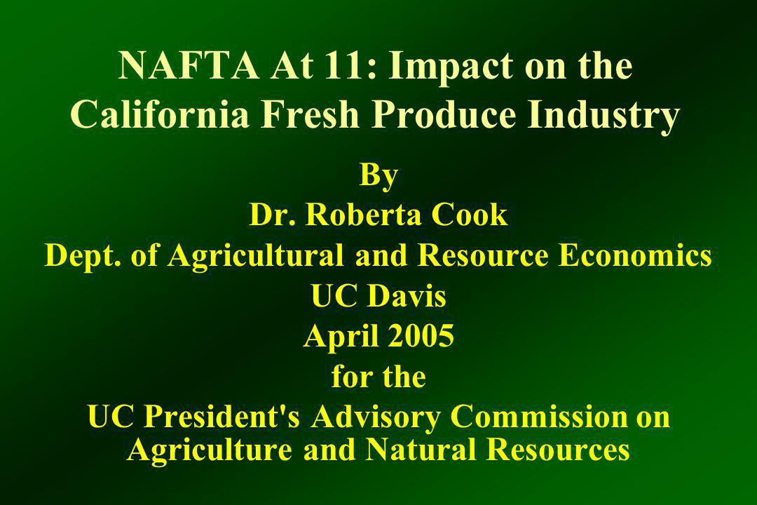 NAFTA At 11: Impact on the California Fresh Produce Industry By Dr.