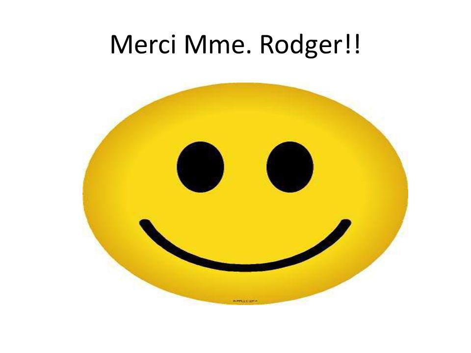 Merci Mme. Rodger!!