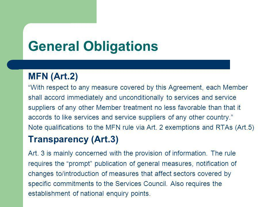 General Obligations MFN (Art.2) With respect to any measure covered by this Agreement, each Member shall accord immediately and unconditionally to ser