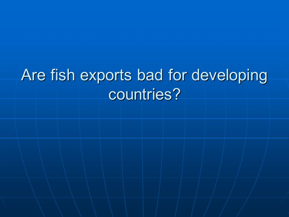Are fish exports bad for developing countries?