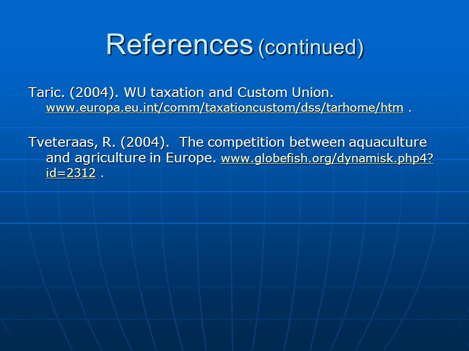References (continued) Taric. (2004). WU taxation and Custom Union.