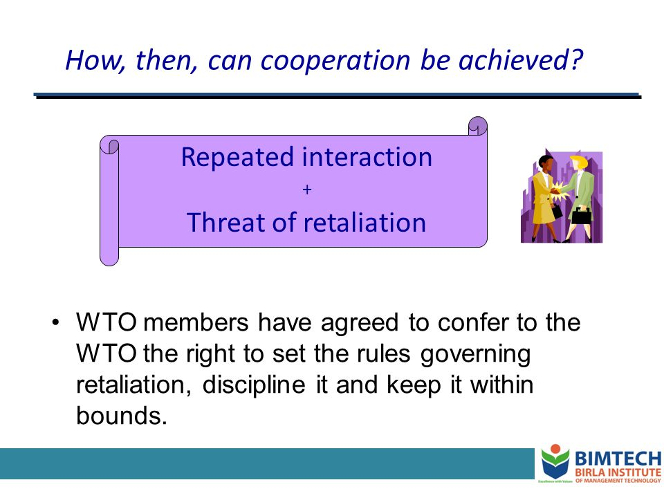 How can governments enforce an agreement when each individual country has an incentive to disrespect what it had agreed upon? WTO has no police power