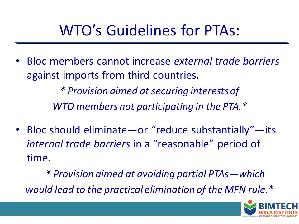 Preferential trade agreements They are, by nature, discriminatory: member countries concessions to each other are not extended to third parties.