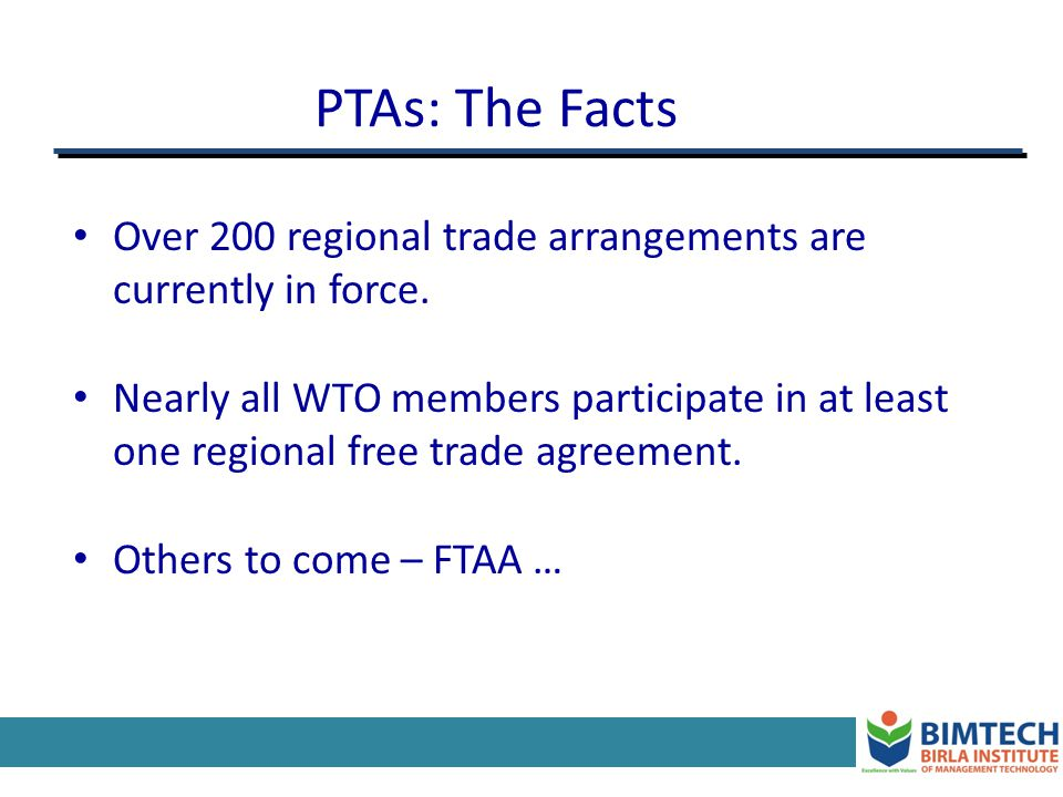 WTOs Guidelines for PTAs: Bloc members cannot increase external trade barriers against imports from third countries.