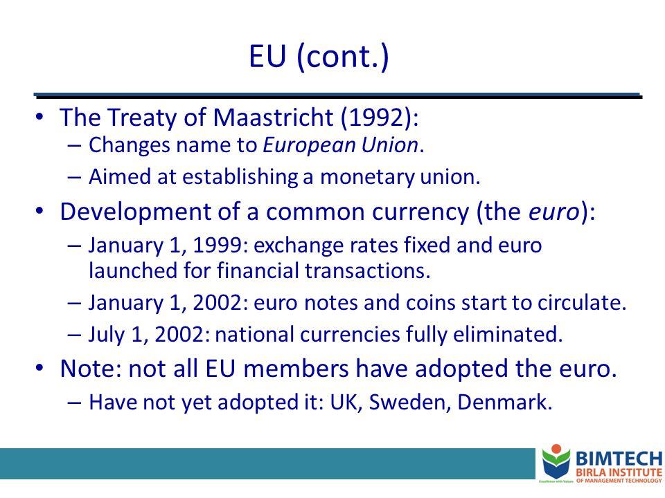 The European Union Origin and evolution – 1957: Treaty of Rome establishes the European Economic Community (EEC) [Belgium, France, W. Germany, Italy,