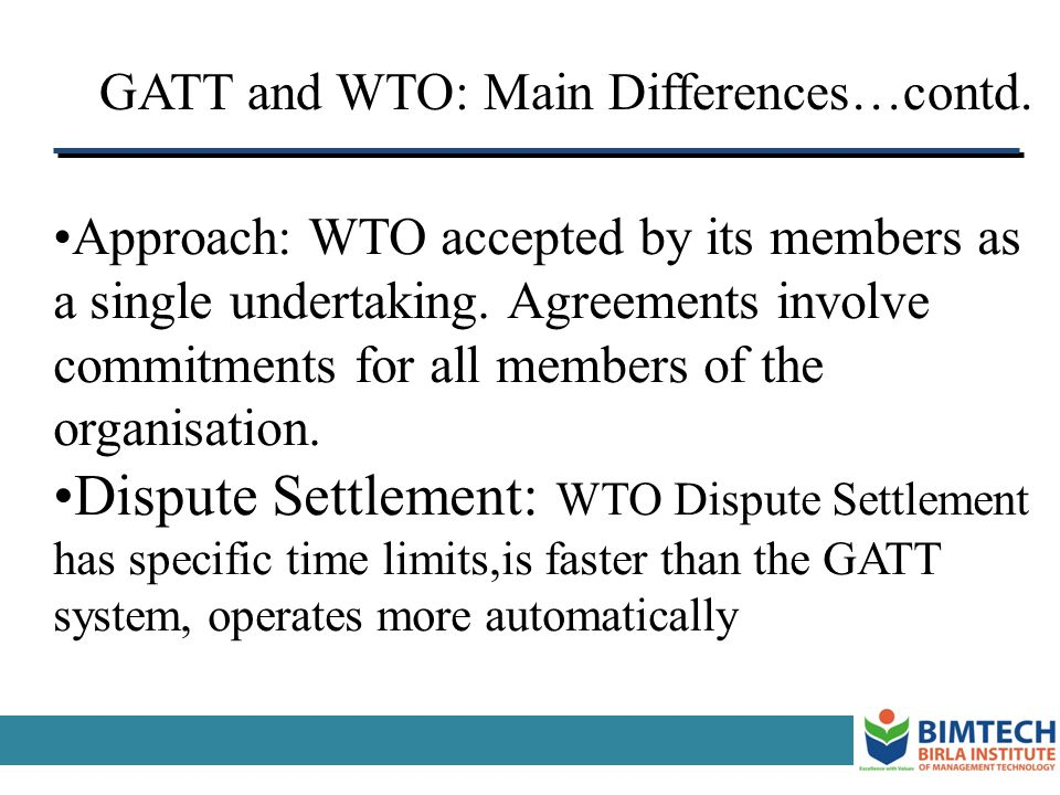 WTO vs. GATT: Main differences Nature: GATT was a set of rules with no institutional foundation, applied on a provisional basis. WTO is a permanent in
