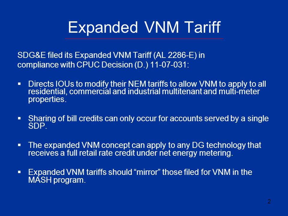 3 VNM-A Deviations Key differences between Expanded VNM and VNM-A: VNM-A has been expanded, per D.11-07-031, so that it now applies to all tenants located in an affordable housing development across multiple SDPs.