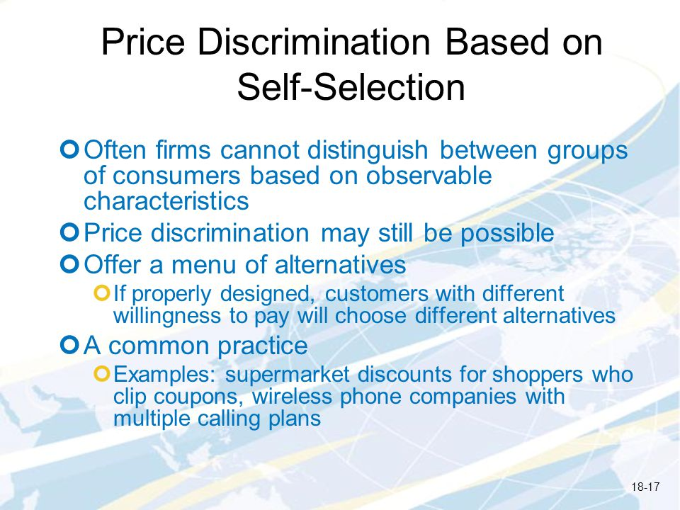 Price Discrimination Based on Self-Selection Often firms cannot distinguish between groups of consumers based on observable characteristics Price disc