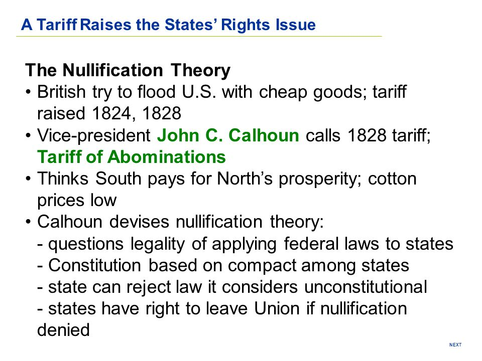 NEXT A Tariff Raises the States Rights Issue The Nullification Theory British try to flood U.S. with cheap goods; tariff raised 1824, 1828 Vice-presid