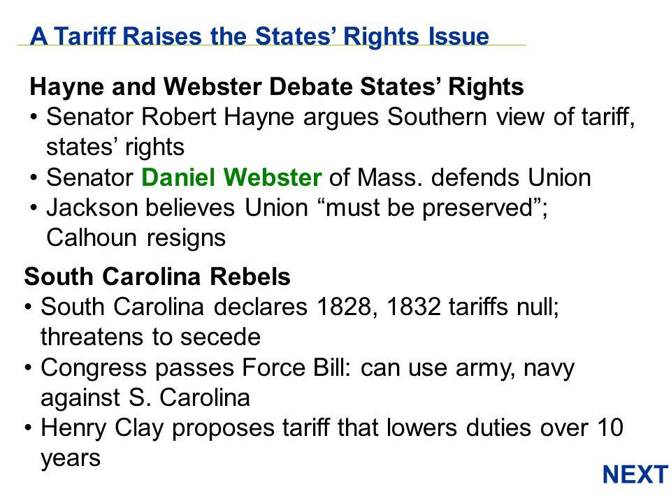 NEXT Hayne and Webster Debate States Rights Senator Robert Hayne argues Southern view of tariff, states rights Senator Daniel Webster of Mass. defends