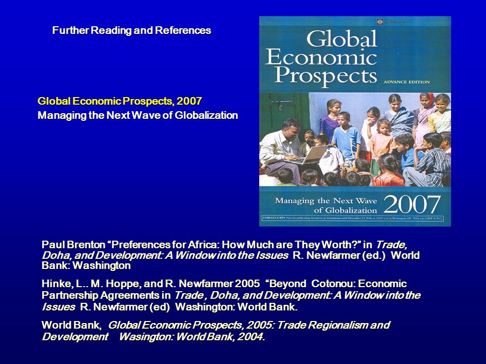 Paul Brenton Preferences for Africa: How Much are They Worth? in Trade, Doha, and Development: A Window into the Issues R. Newfarmer (ed.) World Bank: