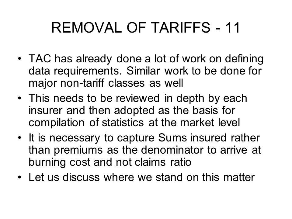 REMOVAL OF TARIFFS - 11 TAC has already done a lot of work on defining data requirements.