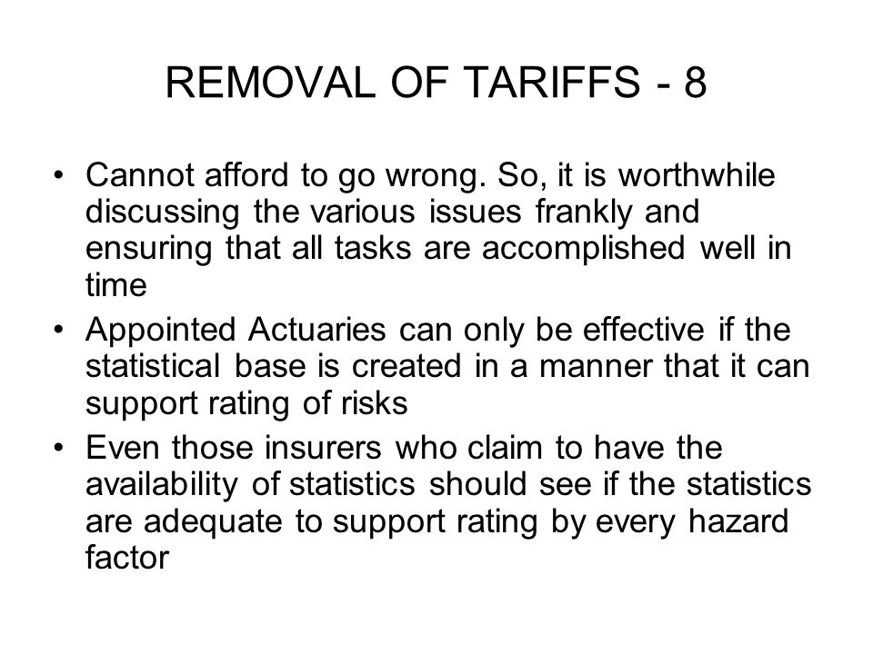 REMOVAL OF TARIFFS - 8 Cannot afford to go wrong.