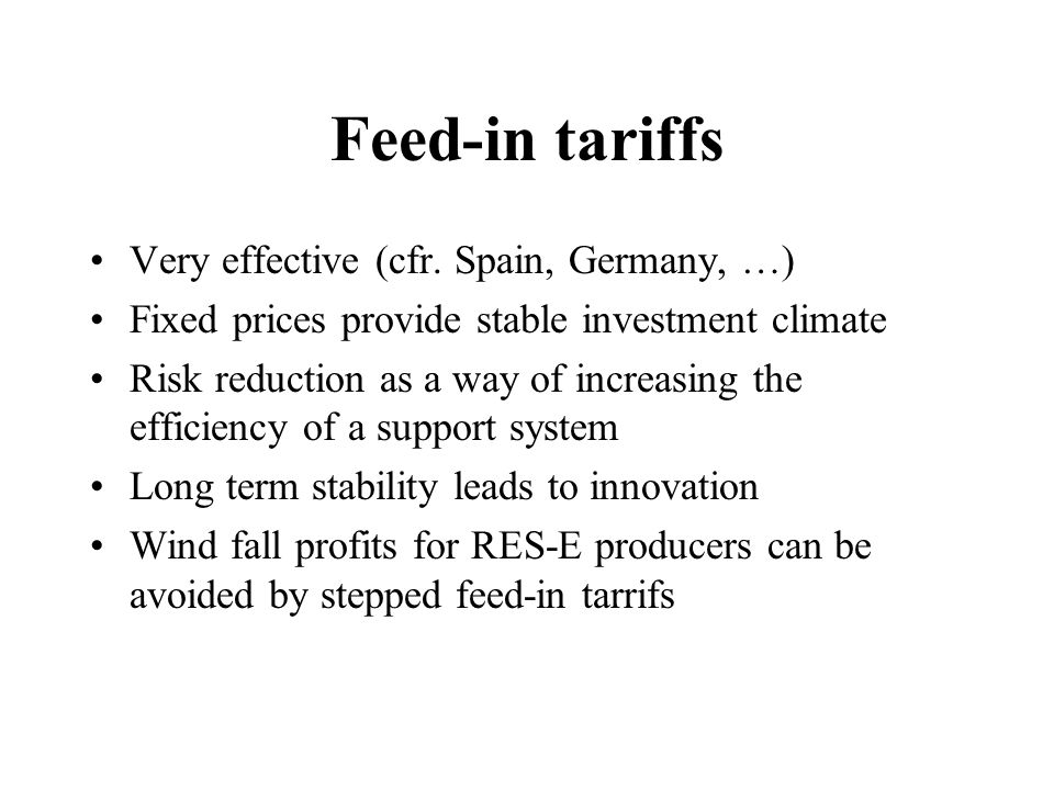 Feed-in tariffs Very effective (cfr.