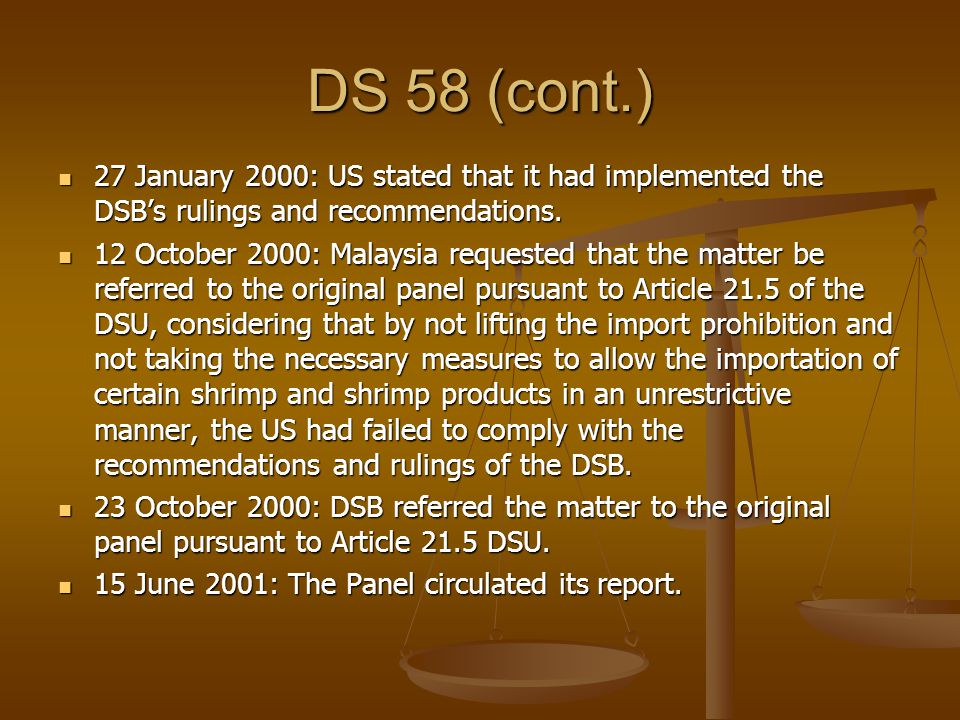 DS 58 (cont.) 27 January 2000: US stated that it had implemented the DSBs rulings and recommendations. 27 January 2000: US stated that it had implemen