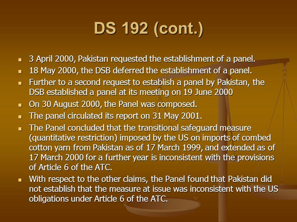 DS 192 (cont.) 3 April 2000, Pakistan requested the establishment of a panel. 3 April 2000, Pakistan requested the establishment of a panel. 18 May 20