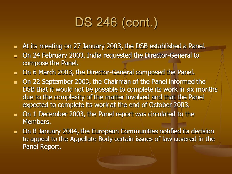DS 246 (cont.) At its meeting on 27 January 2003, the DSB established a Panel. At its meeting on 27 January 2003, the DSB established a Panel. On 24 F