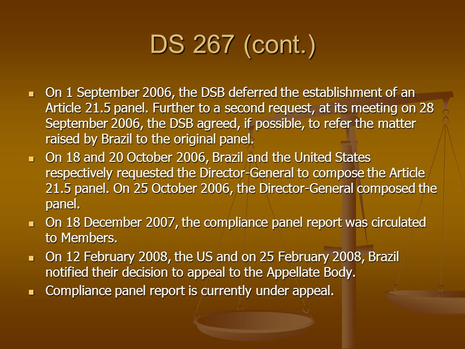 DS 267 (cont.) On 1 September 2006, the DSB deferred the establishment of an Article 21.5 panel.