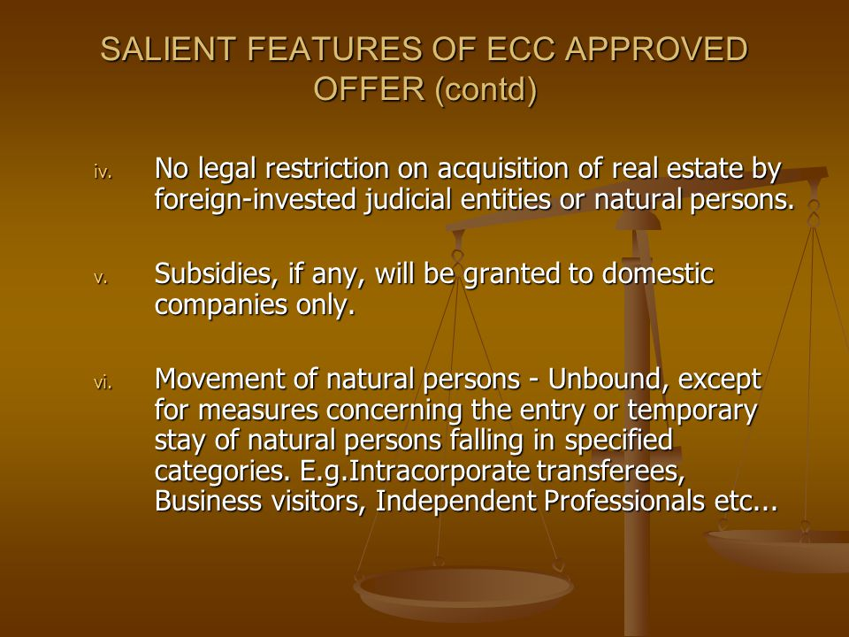 SALIENT FEATURES OF ECC APPROVED OFFER (contd) iv. No legal restriction on acquisition of real estate by foreign-invested judicial entities or natural