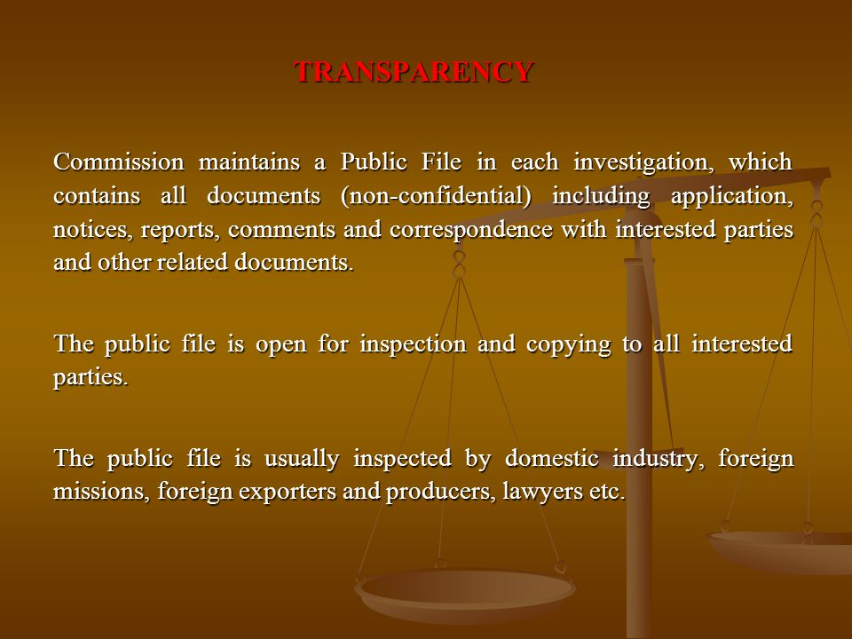 TRANSPARENCY Commission maintains a Public File in each investigation, which contains all documents (non-confidential) including application, notices,