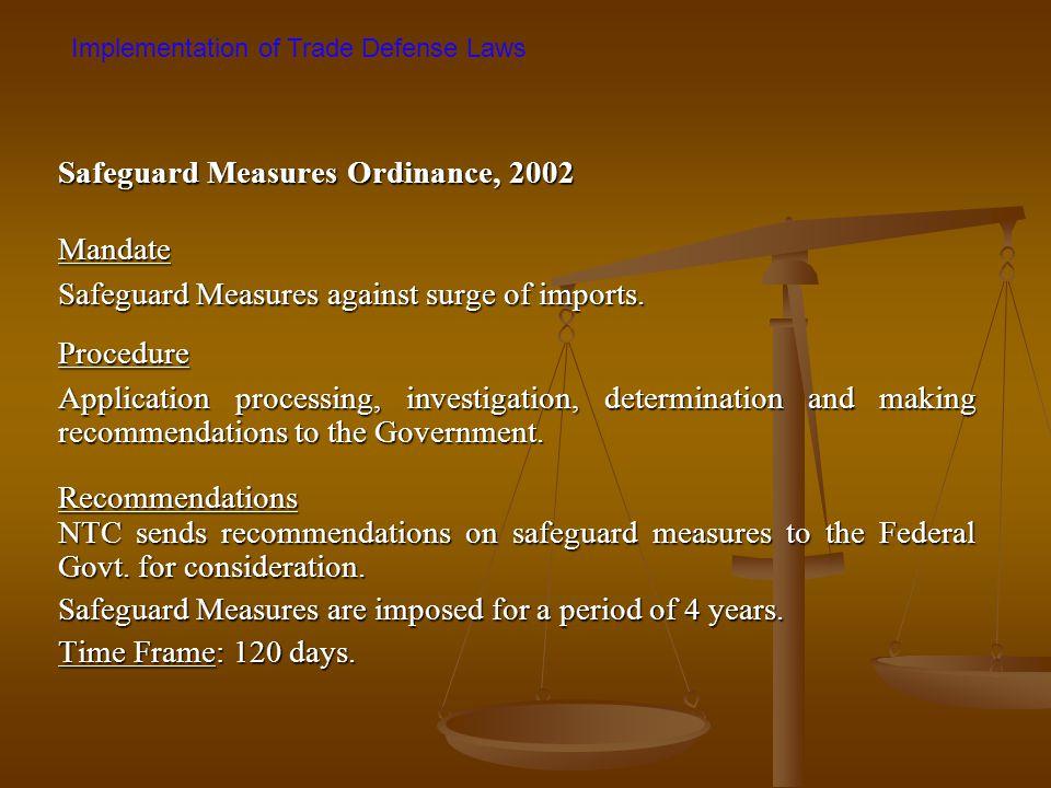 Implementation of Trade Defense Laws Safeguard Measures Ordinance, 2002 Mandate Safeguard Measures against surge of imports. Procedure Application pro