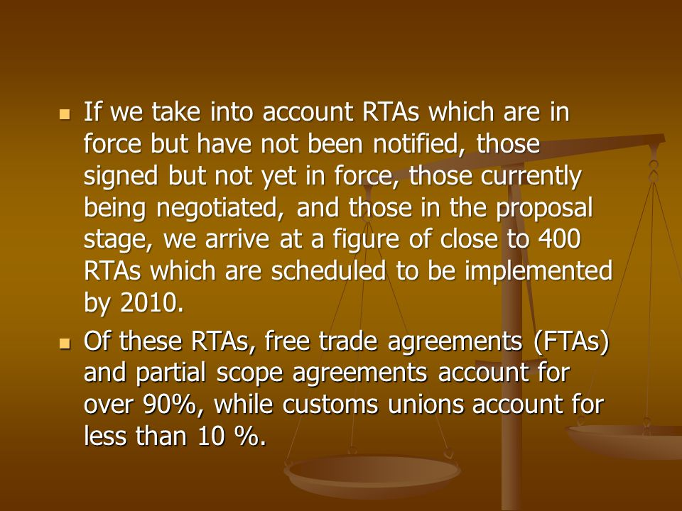 If we take into account RTAs which are in force but have not been notified, those signed but not yet in force, those currently being negotiated, and t