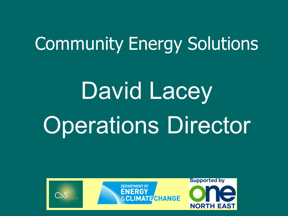 Community Energy Solutions David Lacey Operations Director