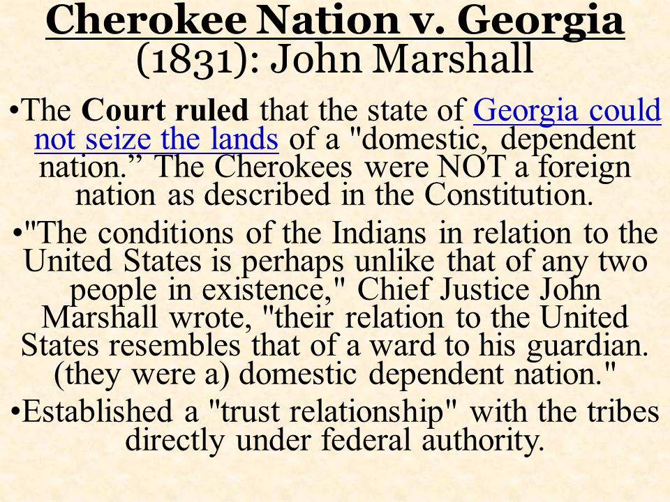 The Court ruled that the state of Georgia could not seize the lands of a domestic, dependent nation.