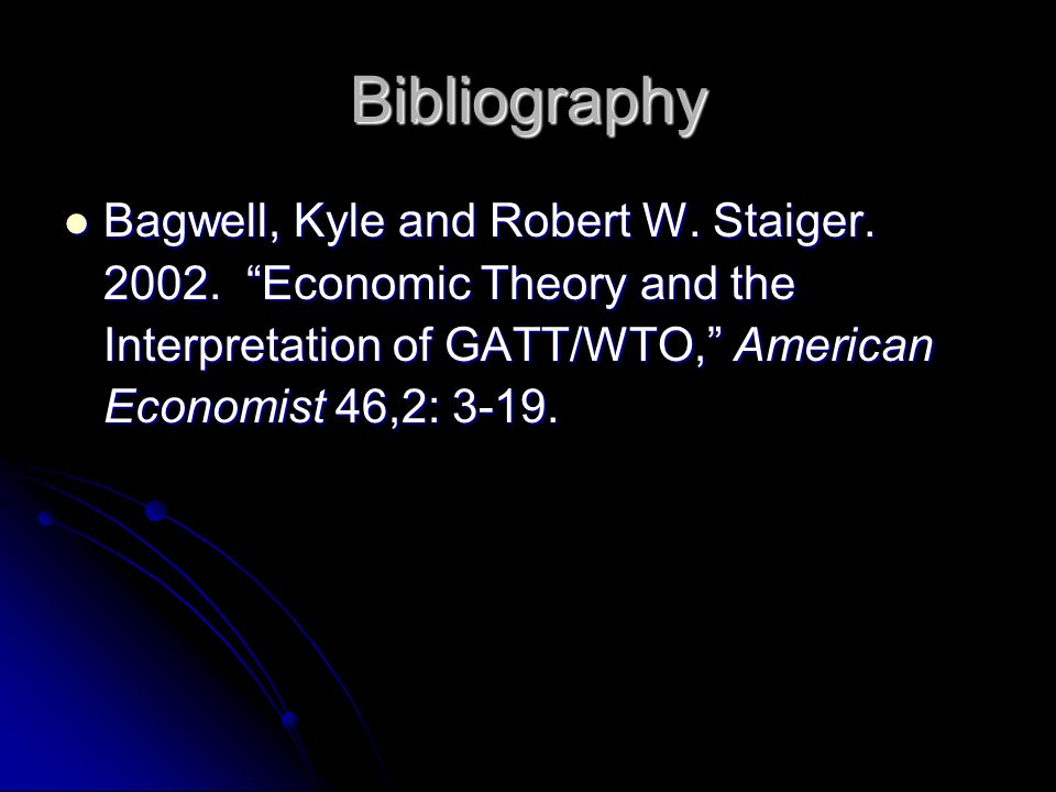 Bibliography Bagwell, Kyle and Robert W. Staiger.