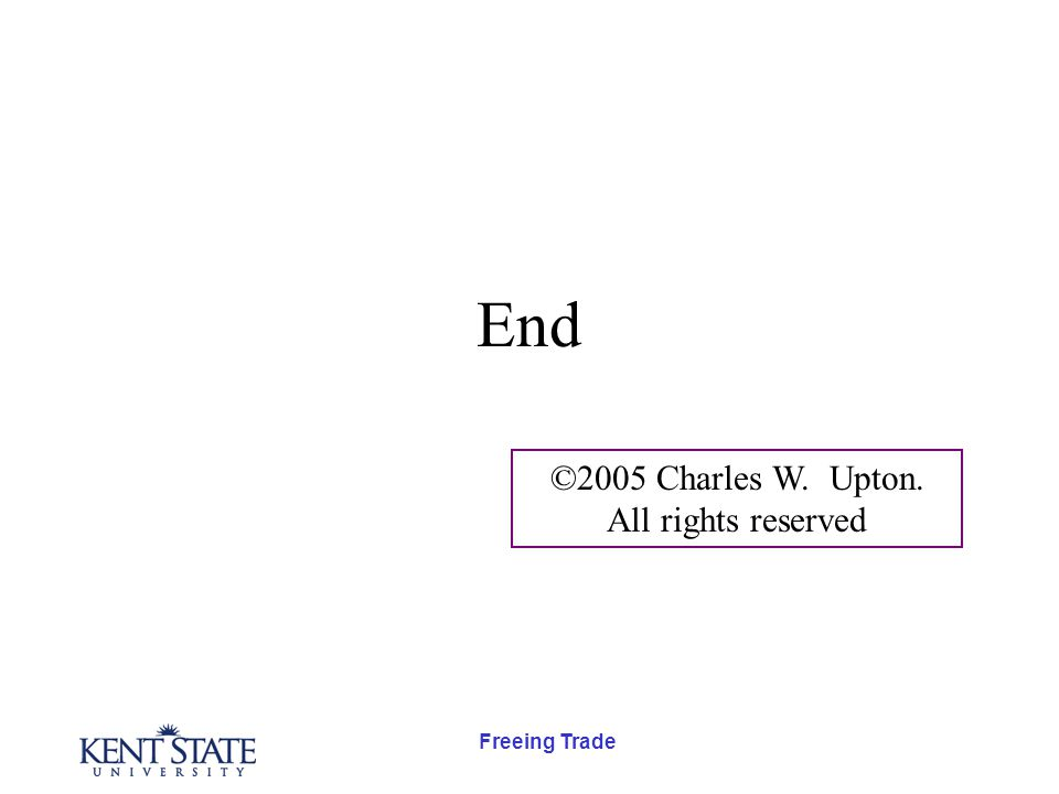 Freeing Trade End ©2005 Charles W. Upton. All rights reserved