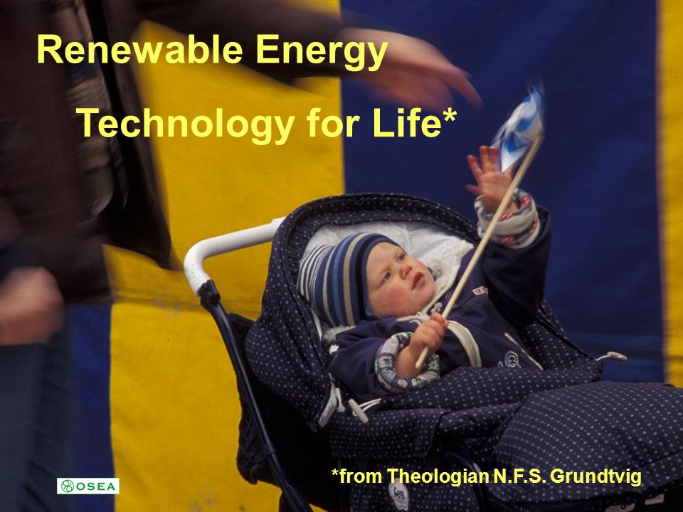 Renewable Energy Technology for Life* *from Theologian N.F.S. Grundtvig