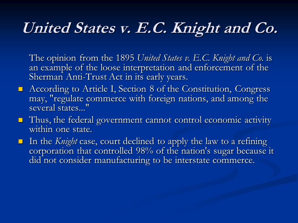 United States v. E.C. Knight and Co. The opinion from the 1895 United States v.