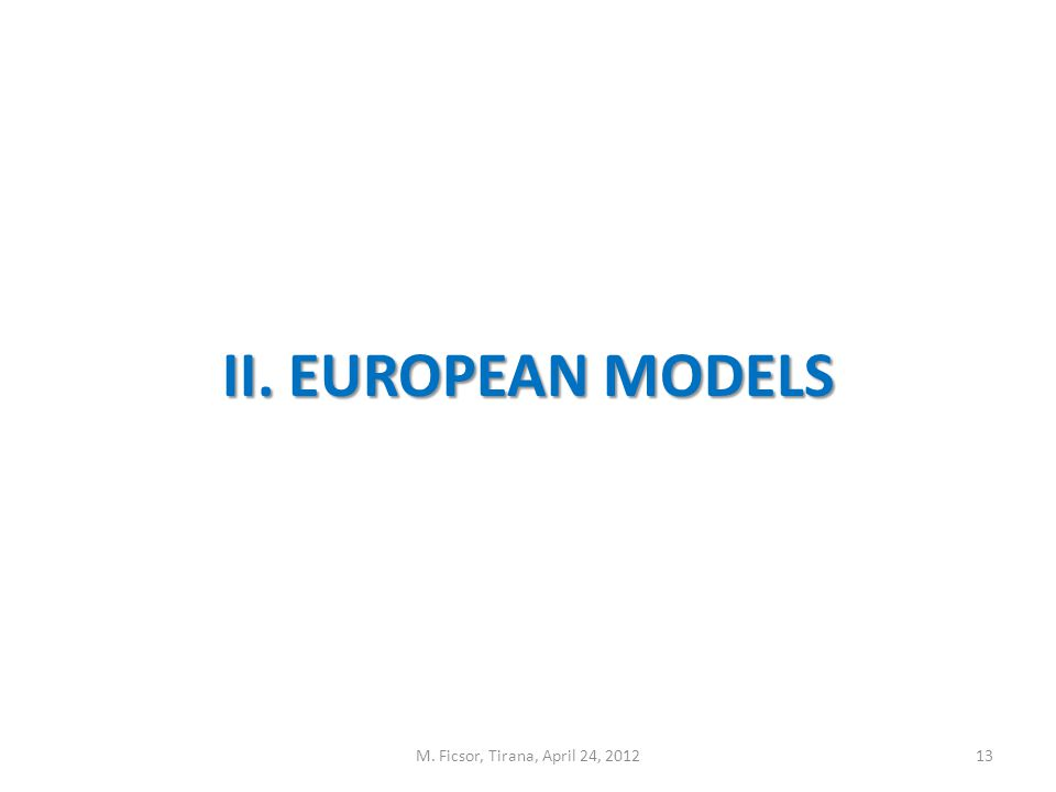 13 II. EUROPEAN MODELS