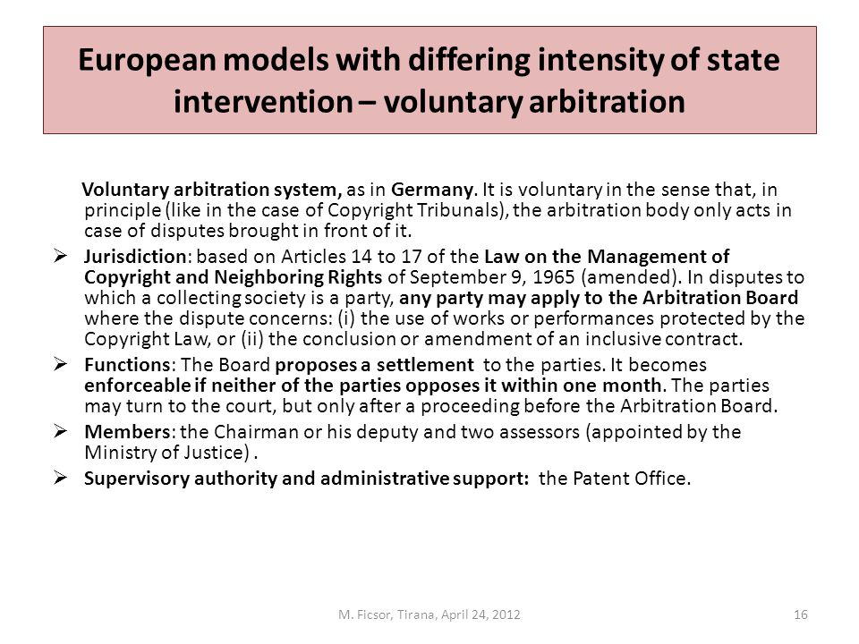 European models with differing intensity of state intervention – voluntary arbitration Voluntary arbitration system, as in Germany.