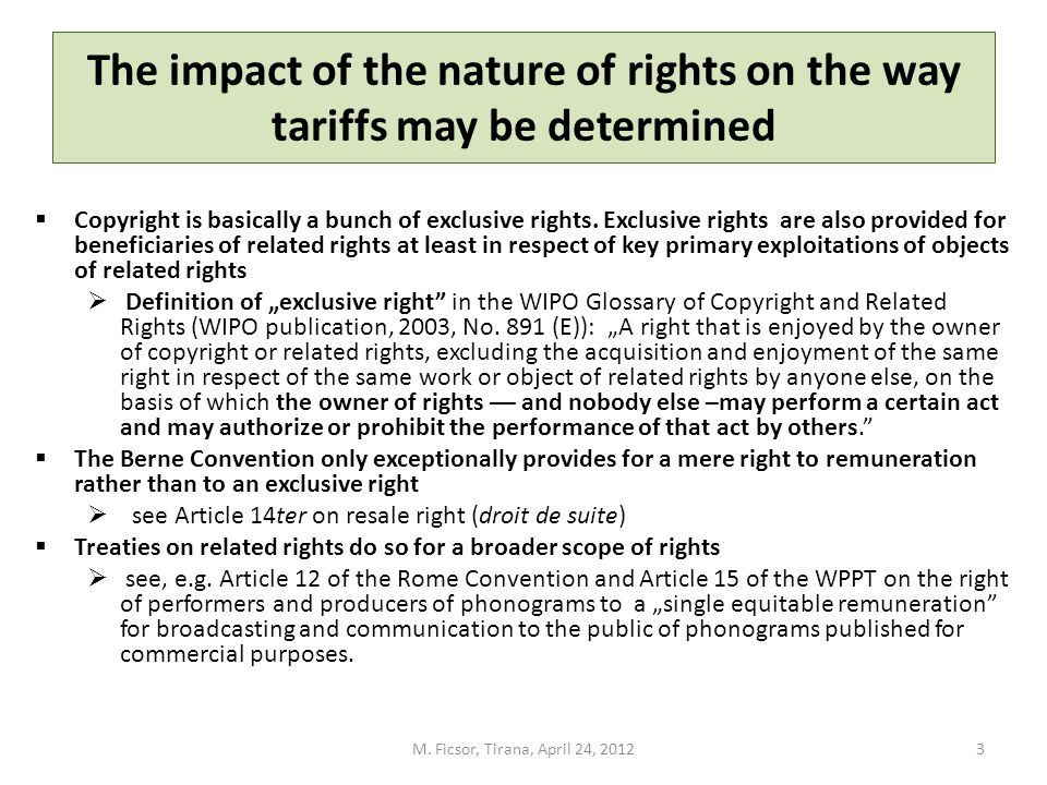 The impact of the nature of rights on the way tariffs may be determined Copyright is basically a bunch of exclusive rights. Exclusive rights are also