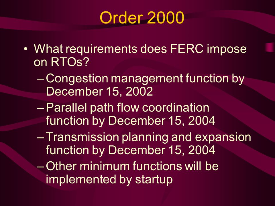 Order 2000 What requirements does FERC impose on RTOs.