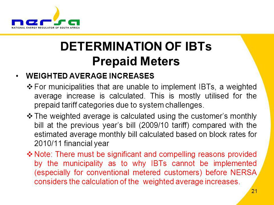 DETERMINATION OF IBTs Prepaid Meters WEIGHTED AVERAGE INCREASES For municipalities that are unable to implement IBTs, a weighted average increase is c