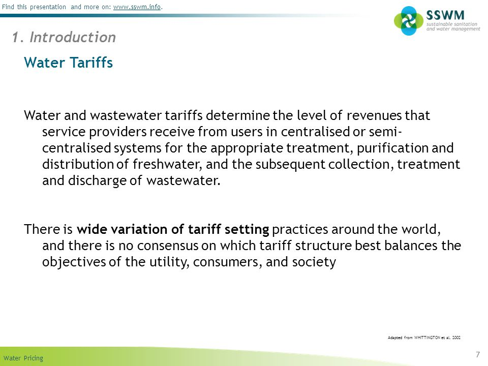 Find this presentation and more on: www.sswm.info.www.sswm.info Water Pricing 7 Water Tariffs Water and wastewater tariffs determine the level of reve