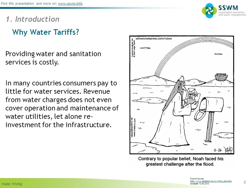 Find this presentation and more on: www.sswm.info.www.sswm.info Water Pricing 8 Why Water Tariffs? Providing water and sanitation services is costly.