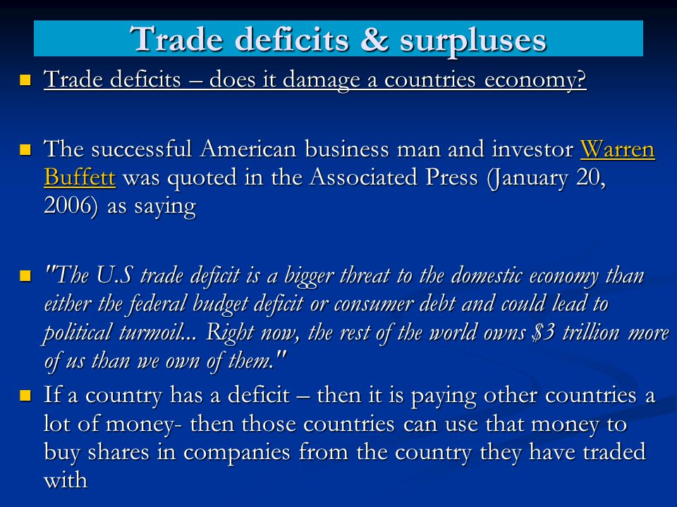 Trade deficits & surpluses Trade deficits – does it damage a countries economy? Trade deficits – does it damage a countries economy? The successful Am
