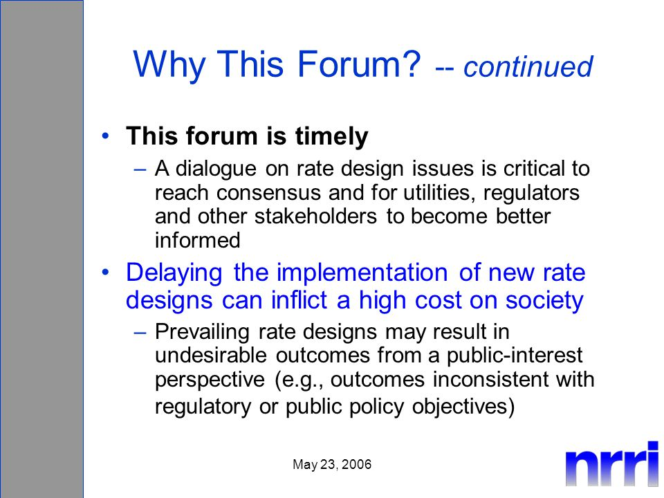 May 23, 2006 Why This Forum.