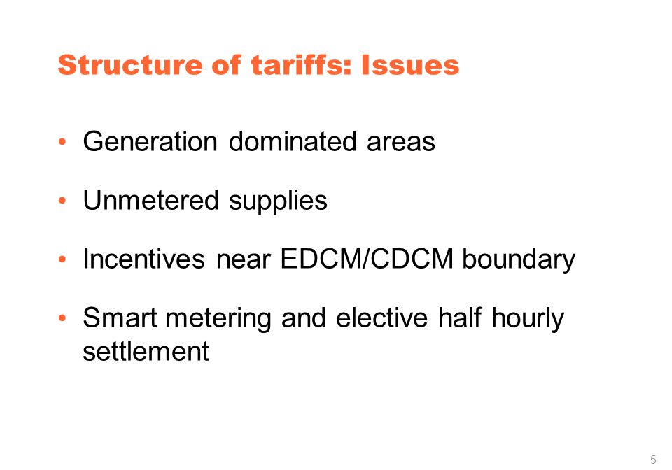 5 Structure of tariffs: Issues Generation dominated areas Unmetered supplies Incentives near EDCM/CDCM boundary Smart metering and elective half hourly settlement