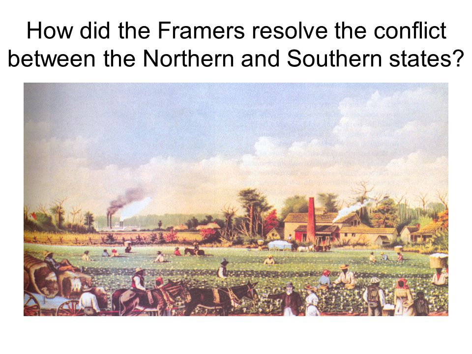 How did the Framers resolve the conflict between the Northern and Southern states?