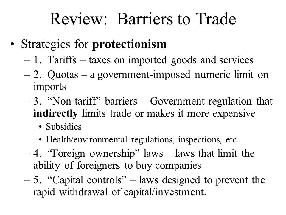 Review: Barriers to Trade Strategies for protectionism –1.