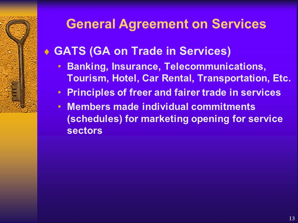 General Agreement on Services GATS (GA on Trade in Services) (cont.) Council for Trade in Services (Services Council) Committees on Trade in Financial Services Specific Commitments Working Groups (Parties) Domestic Regulations GATS Rules 14
