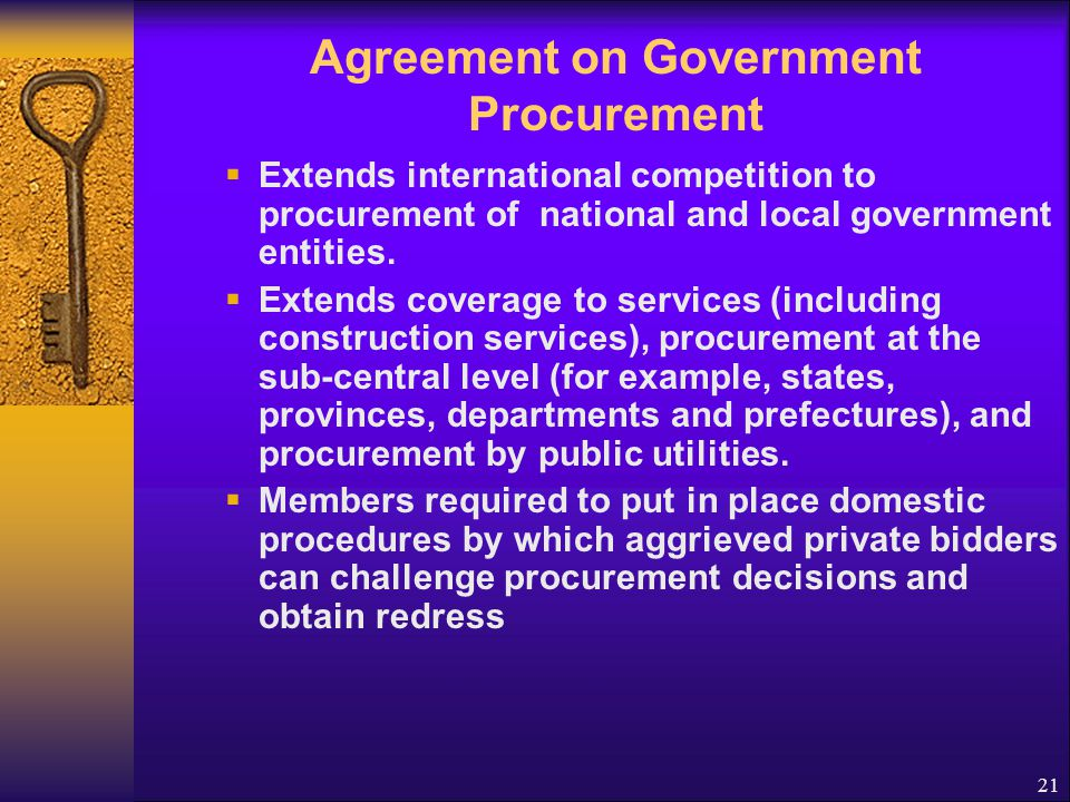 Agreement on Government Procurement Applies to contracts worth more than specified threshold values.