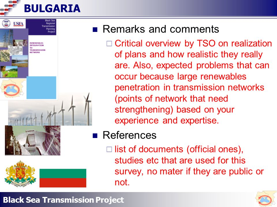 Black Sea Transmission Project BULGARIA Remarks and comments Critical overview by TSO on realization of plans and how realistic they really are.