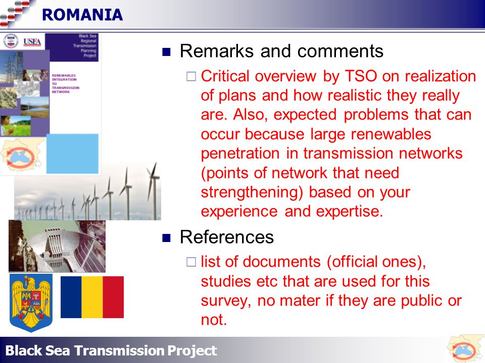 Black Sea Transmission Project ROMANIA Remarks and comments Critical overview by TSO on realization of plans and how realistic they really are.