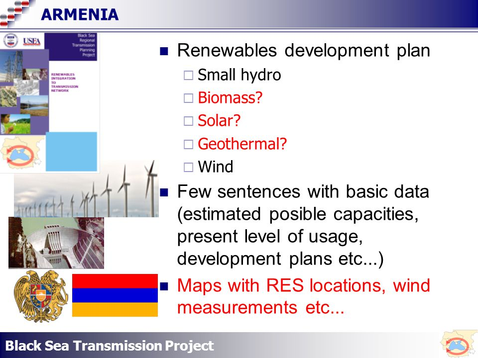 Black Sea Transmission Project ARMENIA Renewables development plan Small hydro Biomass.