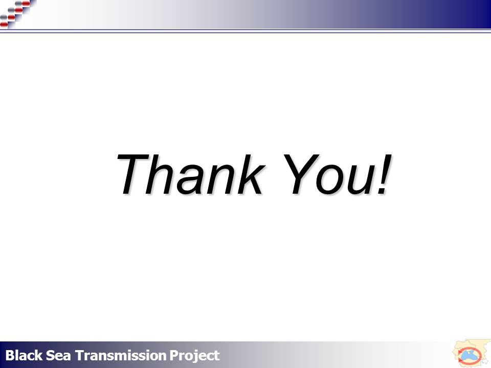 Black Sea Transmission Project Thank You!